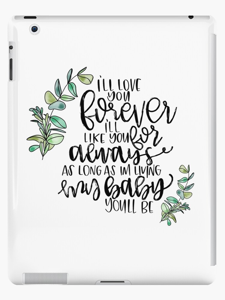 Ill Love You Forever Quote Ipad Cases Skins By Calibygabi