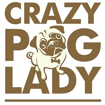 Crazy Pug Lady T Shirt and Items - Funny Women's Pug Shirt by RDography