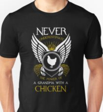 Chicken Never Underestimate The Power Of A Grandma With A Chicken Unisex T-Shirt