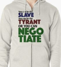 Slave Tyrant Negotiate (1) Zipped Hoodie