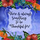 Always Something to Be Thankful For | Floral Watercolor by Cherie Balowski