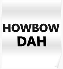 HOWBOW DAH Poster