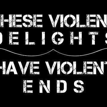 Violent Delights by Sacredrite