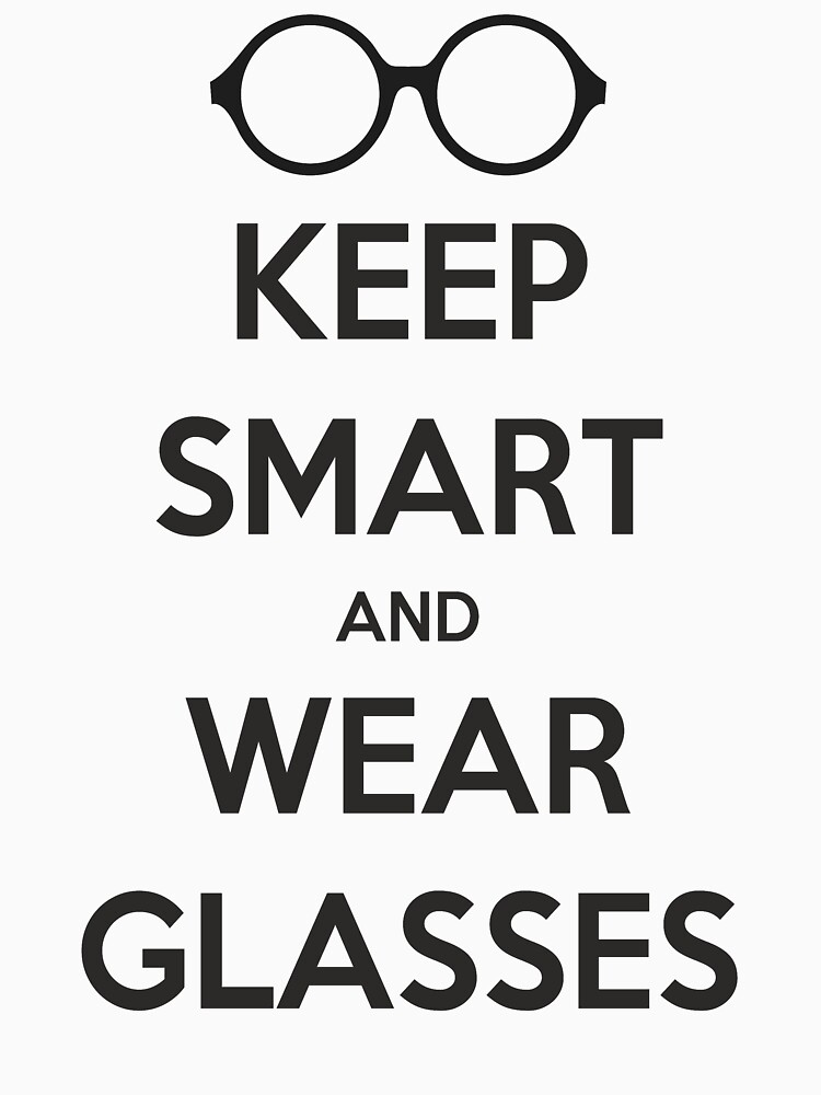 Keep Smart and Wear Glasses by gobel