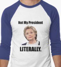Hillary is Not My President Men's Baseball ¾ T-Shirt