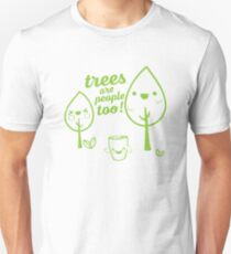 Trees are People too Unisex T-Shirt