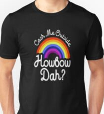 Cash me outside howbow dah? T-Shirt