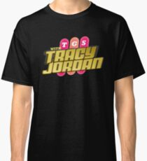 TGS with Tracy Jordan : Inspired By 30 Rock Classic T-Shirt