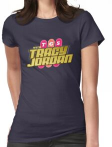 TGS with Tracy Jordan : Inspired By 30 Rock Womens Fitted T-Shirt