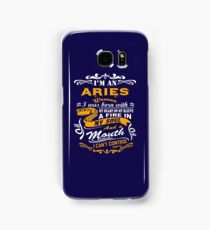 I am an aries woman i was born with my heart on my sleeve a fire in my soul and a mouth Samsung Galaxy Case/Skin