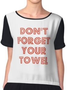 Don't Forget Your Towel Chiffon Top