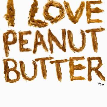 I LOVE PEANUT BUTTER! by nataliekate