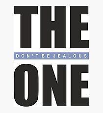 The One Don't Be Jealous Text Typography Cool Modern Casual Photographic Print