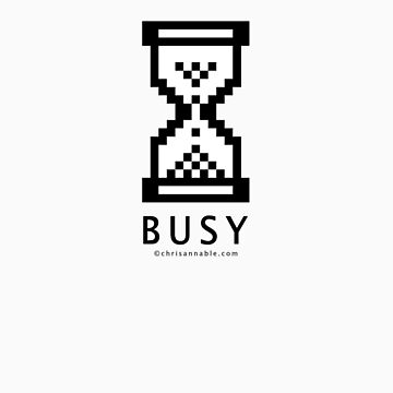 Busy by yourstruly