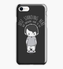 Standing Here (Black) iPhone Case/Skin