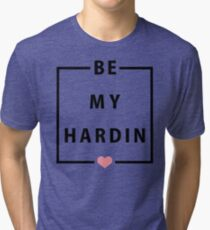 Official Anna Todd - Be My Hardin Tee Tri-blend T-Shirt