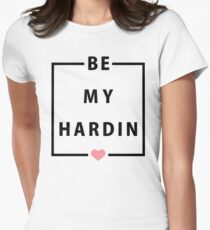 Official Anna Todd - Be My Hardin Tee Womens Fitted T-Shirt