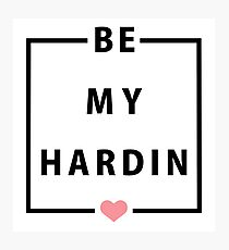 Official Anna Todd - Be My Hardin Tee Photographic Print
