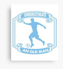 Never Underestimate an Old Man With a Soccer Ball  Canvas Print