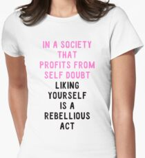 liking yourself is a rebellious act Womens Fitted T-Shirt