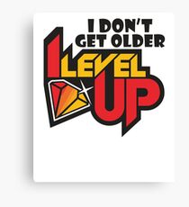 I Don't Get Older I Level Up T Shirt for Geeks and Gamers Canvas Print