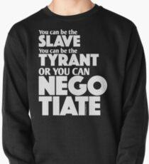 Slave Tyrant Negotiate (2) Pullover