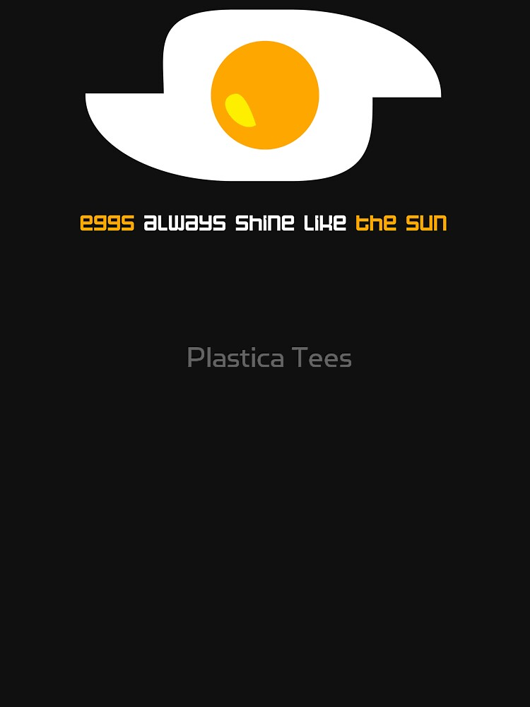 Eggs always shine like the sun (black) by plastica