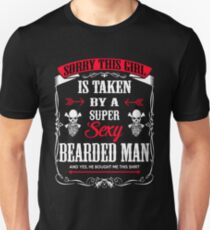 Beard Sorry This Girl Is Taken By A Super Sexy Bearded Man Unisex T-Shirt