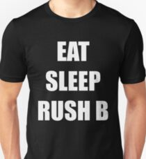 EAT, SLEEP, RUSH B T-Shirt