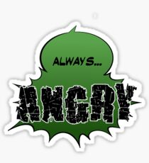 Always... ANGRY Sticker