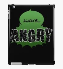Always... ANGRY iPad Case/Skin