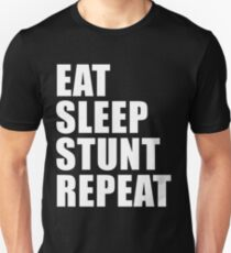 Eat Sleep Stunt Repeat T-Shirt Gift For Team Player Ride Sport Funny Cute Gift Rider Riding Sport Bike Motor Cycle Unisex T-Shirt