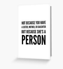 She's a person Greeting Card