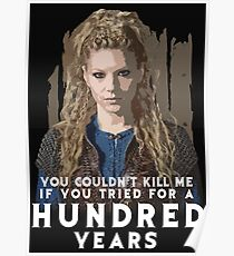 Lagertha: You couldn't kill me if you tried for a HUNDRED years Poster