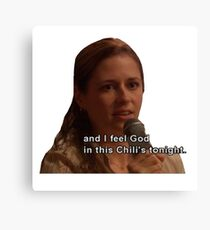 And I Feel God in This Chili's Tonight - The Office Canvas Print
