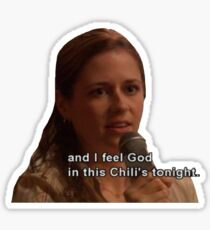 And I Feel God in This Chili's Tonight - The Office Sticker