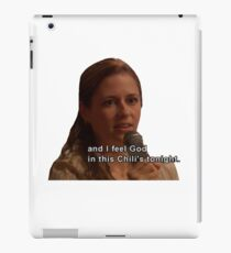 And I Feel God in This Chili's Tonight - The Office iPad Case/Skin