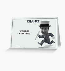 Peep Show - Chance Would Be A Fine Thing Monopoly Card Meme Greeting Card