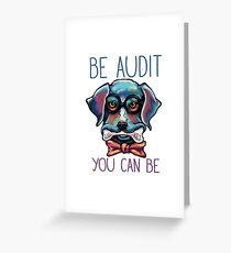 Be Audit You Can Be Tax Dog Greeting Card