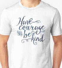 Have Courage and Be Kind (navy colorway) Unisex T-Shirt