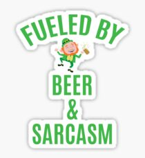 Fueled by Beer and Sarcasm Sticker