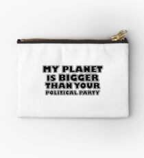 My planet is bigger than your political party Studio Pouch
