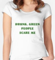 Drunk Green People Scare Me (White Shirt) Women's Fitted Scoop T-Shirt