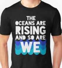 march for science - the oceans are rising and so are we Unisex T-Shirt
