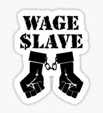 Wage Slave 1 Sticker