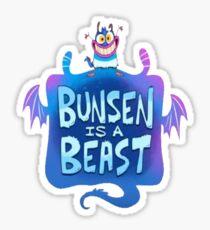 Bunsen is a Beast Sticker