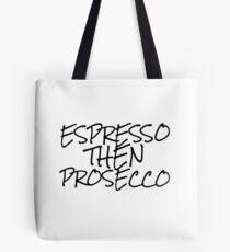 Espresso Dann Prosecco Tote Bag