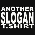 Slogan T by BLAH! Designs