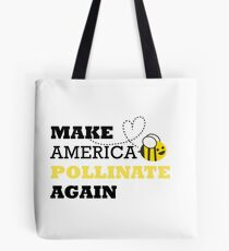 Make America Pollinate Again Tote Bag