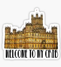 Welcome to my crib Sticker